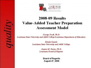 quality 2008 09 Results ValueAdded Teacher Preparation Assessment