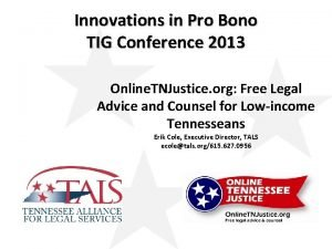 Innovations in Pro Bono TIG Conference 2013 Online
