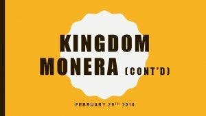 KINGDOM MONERA C O N T D FEBRUARY