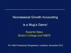Neoclassical Growth Accounting is a Mugs Game Susanto