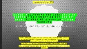 LISBON ADDICTIONS 2017 FATHER INVOLVEMENT AND CORRELATES OF