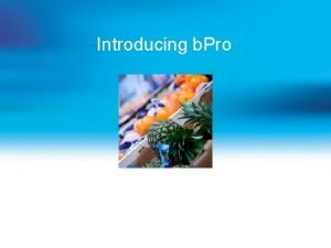 Introducing b Pro PointofSale System Scales A Visser