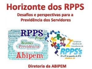 Horizonte dos RPPS Desafios e perspectivas para a