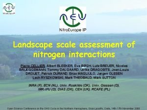 Landscape scale assessment of nitrogen interactions Pierre CELLIER