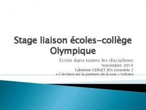 Stage liaison colescollge Olympique Ecrire dans toutes les