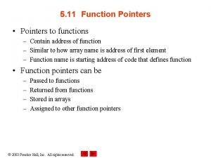5 11 Function Pointers Pointers to functions Contain