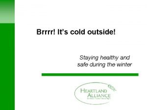 Brrrr Its cold outside Staying healthy and safe
