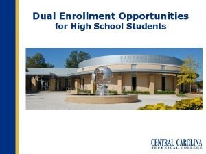 Dual Enrollment Opportunities for High School Students Dual