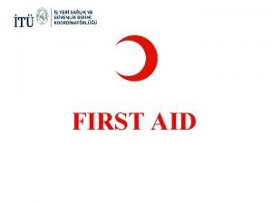FIRST AID Definition of first aid In any