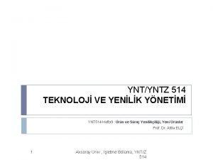 YNTYNTZ 514 TEKNOLOJ VE YENLK YNETM YNT 514