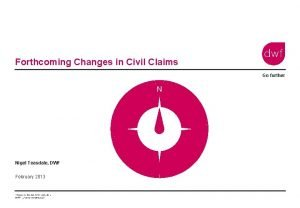Forthcoming Changes in Civil Claims Go further Nigel