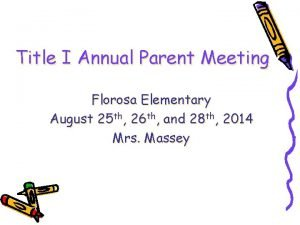 Title I Annual Parent Meeting Florosa Elementary August