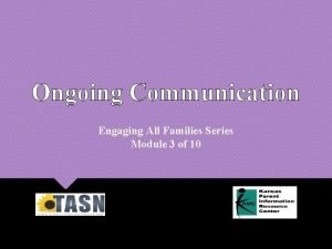 Ongoing Communication Engaging All Families Series Module 3