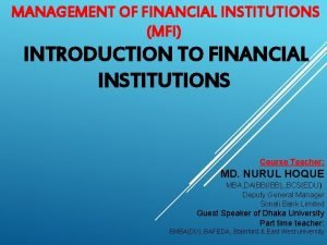 MANAGEMENT OF FINANCIAL INSTITUTIONS MFI INTRODUCTION TO FINANCIAL