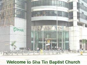 Welcome to Sha Tin Baptist Church Sha Tin
