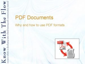 PDF Documents Why and how to use PDF