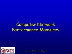 Computer Network Performance Measures Networks Performance Measures 1