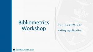 Bibliometrics Workshop For the 2020 NRF rating application