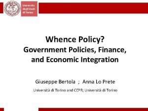 Universit degli Studi di Torino Whence Policy Government