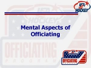 Mental Aspects of Officiating Mental Aspects RESPONSE TIME