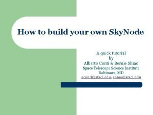 How to build your own Sky Node A