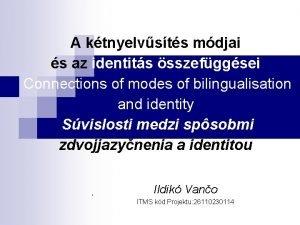 A ktnyelvsts mdjai s az identits sszefggsei Connections