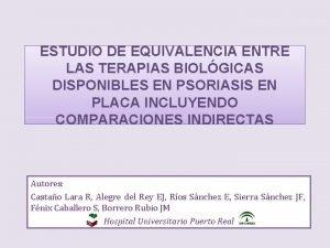 ESTUDIO DE EQUIVALENCIA ENTRE LAS TERAPIAS BIOLGICAS DISPONIBLES