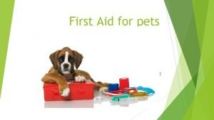 First Aid for pets Week 2 Introduction This
