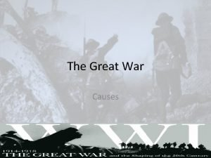 The Great War Causes Nationalism Europe Faces Revolutions