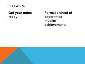 BELLWORK Get your notes ready Format a sheet