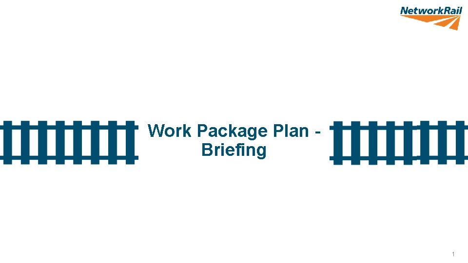 Work Package Plan Briefing 1 Work Package Plan