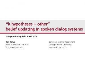 k hypotheses other belief updating in spoken dialog