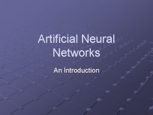 Artificial Neural Networks An Introduction Outline Introduction Biological