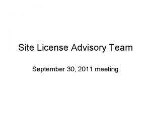 Site License Advisory Team September 30 2011 meeting