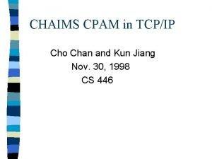 CHAIMS CPAM in TCPIP Cho Chan and Kun