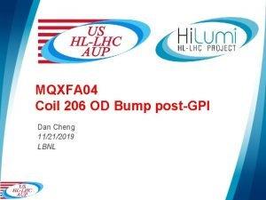 MQXFA 04 Coil 206 OD Bump postGPI Dan