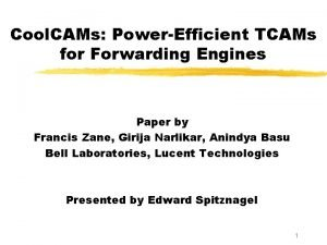 Cool CAMs PowerEfficient TCAMs for Forwarding Engines Paper