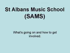 St Albans Music School SAMS Whats going on