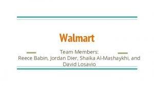 Walmart Team Members Reece Babin Jordan Dier Shaika
