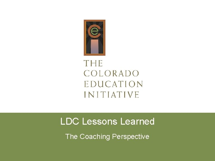 LDC Lessons Learned The Coaching Perspective Lessons Learned