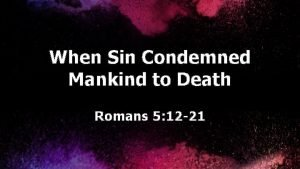 When Sin Condemned Mankind to Death Romans 5