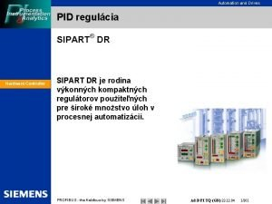 Automation and Drives PID regulcia SIPART DR Hardware