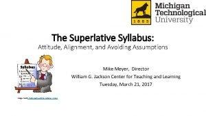 The Superlative Syllabus Attitude Alignment and Avoiding Assumptions