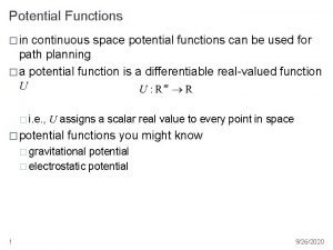Potential Functions in continuous space potential functions can