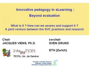 Innovative pedagogy in e Learning Beyond evaluation What