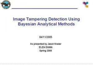Image Tampering Detection Using Bayesian Analytical Methods 04112005