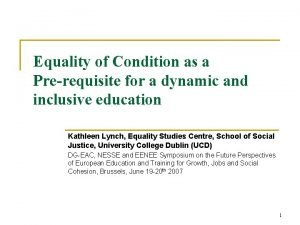 Equality of Condition as a Prerequisite for a