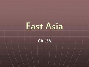 East Asia Ch 28 n n n East