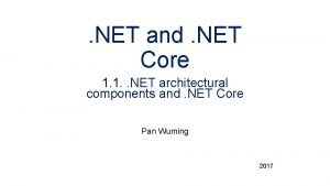NET and NET Core 1 1 NET architectural