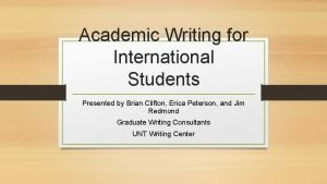 Academic Writing for International Students Presented by Brian